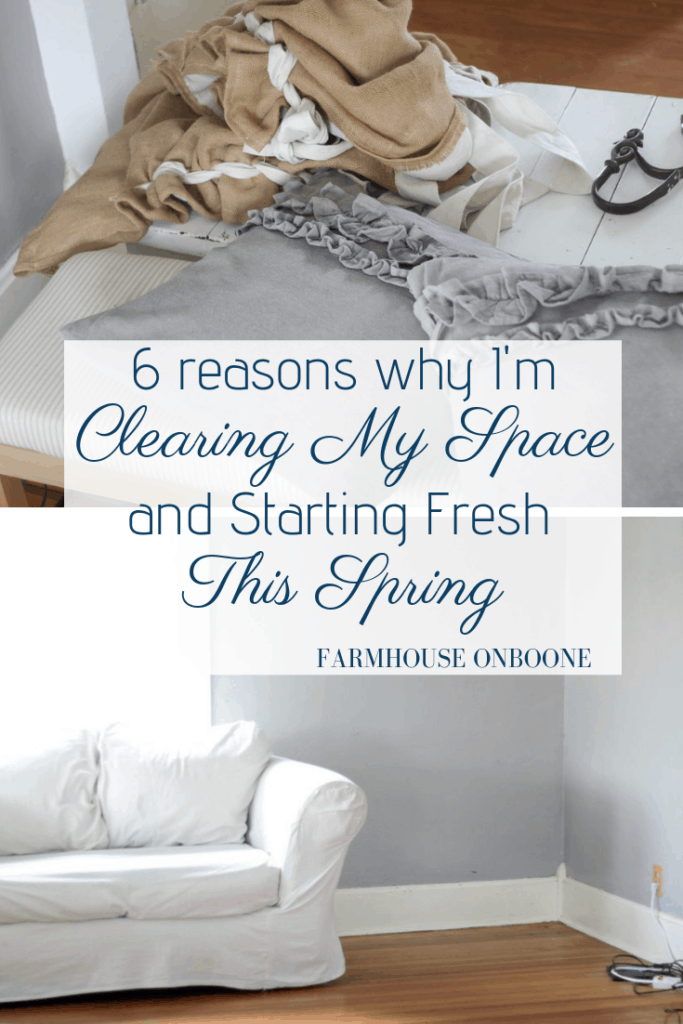 6 Reasons Why I'm Clearing My Space and Starting Fresh This Spring - Farmhouse on Boone