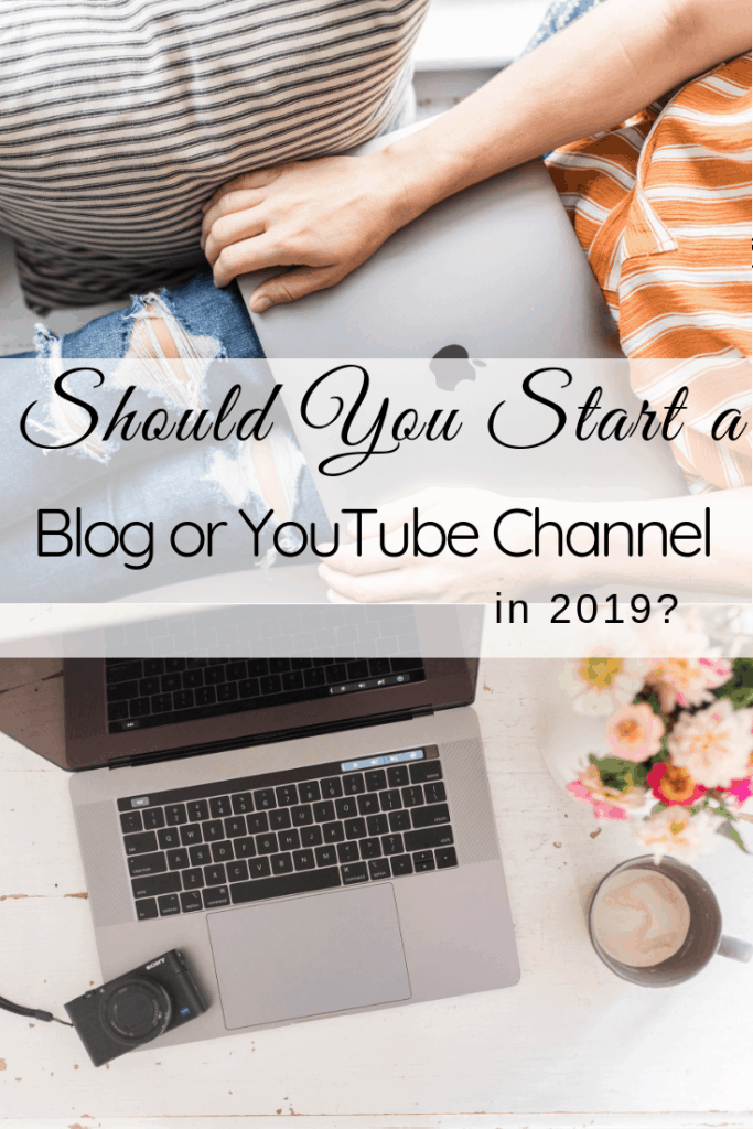 should you start a blog or youtube channel in 2019