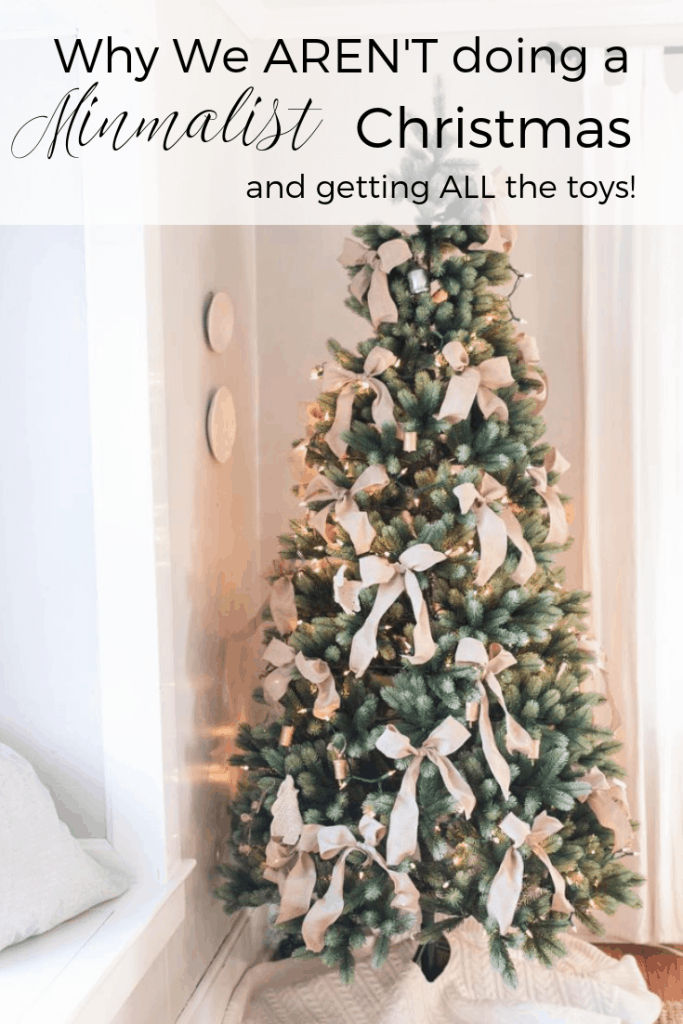 Why we arent doing a minimalist Christmas this year and buying our kids all the toys