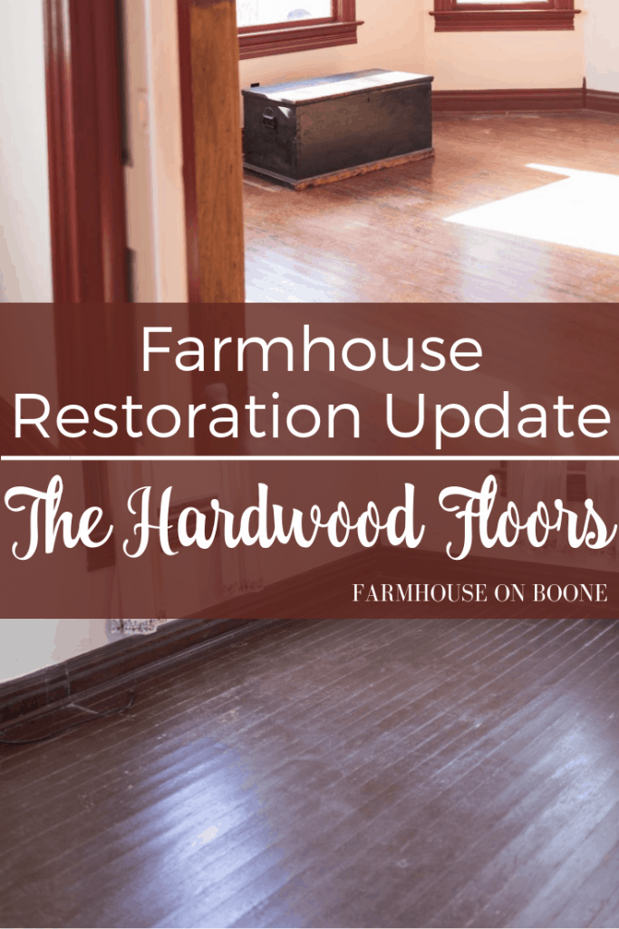 Farmhouse Restoration Update The Hardwood Floors