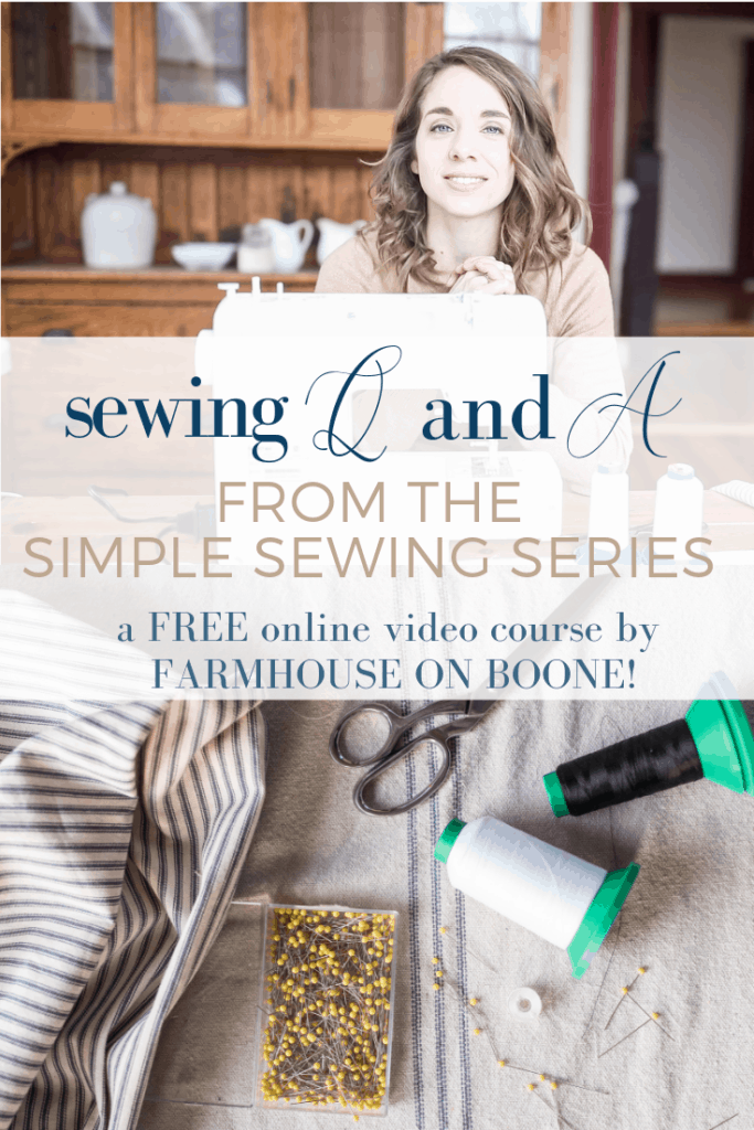 Sewing Q and A from the Simple Sewing Series lessons by Farmhouse on Boone