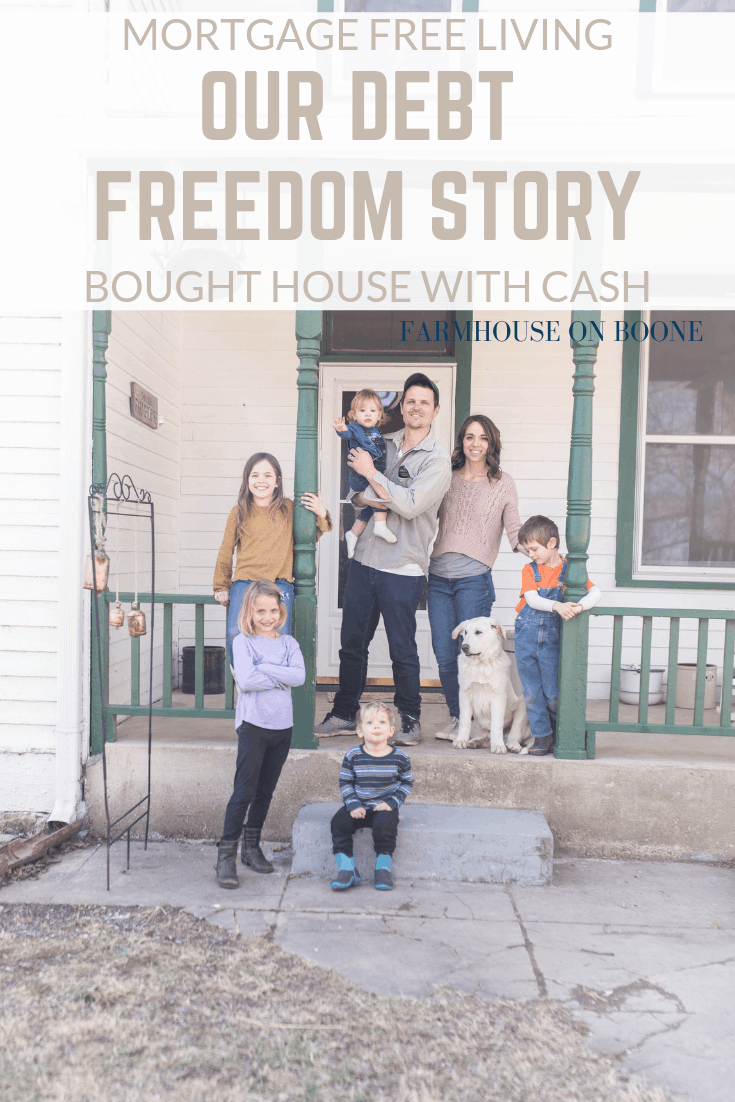 Mortgage Free Living | OUR DEBT FREEDOM STORY | Bought house with cash - Farmhouse on Boone