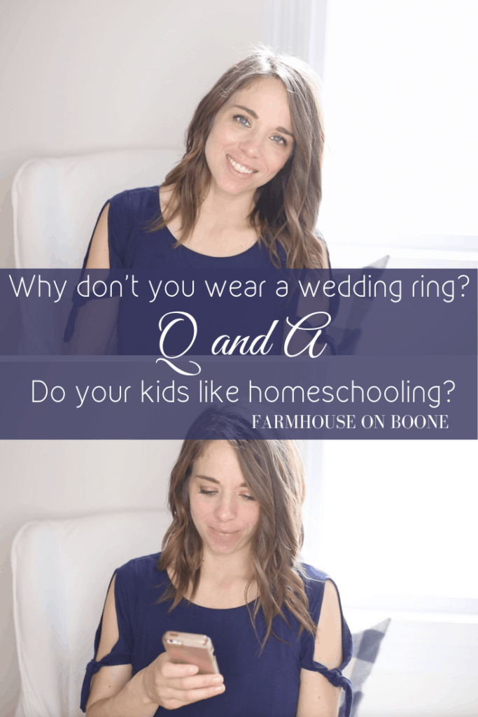Why I don't wear a wedding ring? | Do our kids like homeschooling? | Q and A with Farmhouse on Boone | Q and A with Farmhouse on Boone