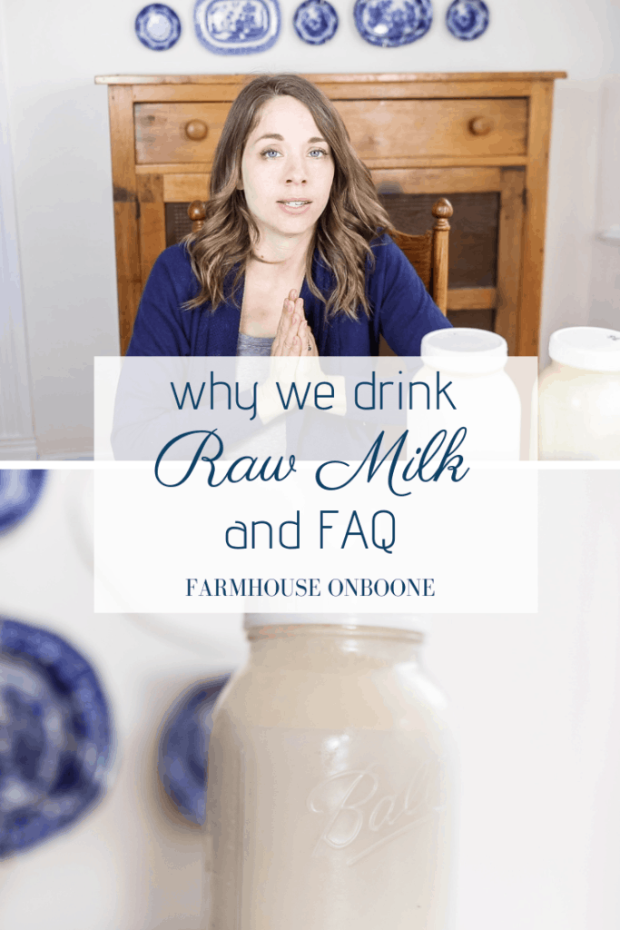 Why We Drink Raw Milk and Some FAQ - Farmhouse on Boone