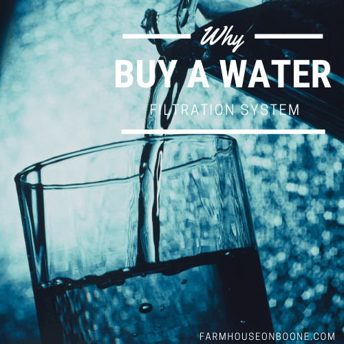 why buy a water filtration system