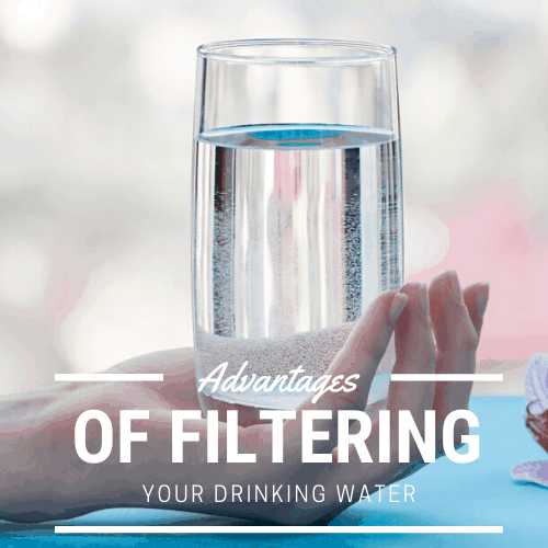 advantages of filtered water